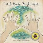 Little Hands, Bright Light by Paul Guillory (Paperback, 2013)