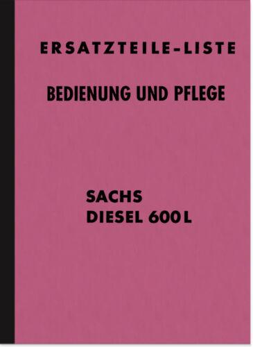 Sachs DIESEL 600 L motore manuale d/'uso manuale di istruzioni di pezzi di ricambio elenco