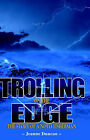 Trolling on the Edge - the Story of a Noyo Fisherman by Jeanne Duncan (Hardback, 2001)