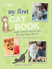 My First Cat Book: Simple and Fun Ways to Care for Your Feline Friend for Kids Aged 7+ by Angela Herlihy (Paperback, 2016)