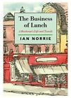 The Business of Lunch: A Bookman's Life and Travels by Ian Norrie (Hardback, 2008)
