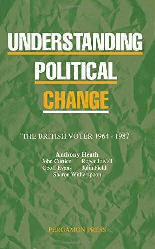 Understanding Political Change: The British Voter, 1964-87 by etc. Paperback The