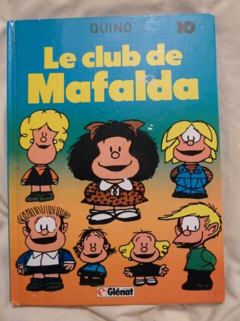 MAFALDA 10. Le Club de Mafalda.  QUINO. Glénat 1986. EO