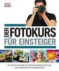 Der Fotokurs für Einsteiger von Chris Gatcum (2014, Gebundene Ausgabe)