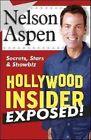 Hollywood Insider Exposed!: Secrets, Stars and Showbiz by Nelson Aspen (Paperback, 2008)