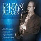 Halfway Between Places [Digipak] by Chris Casey/Stephen Porter/Peter Greenfogel/Jonathan Barber (CD, May-2012, Peter Greenfogel)