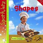Shapes by Katie Dicker (Paperback, 2013)