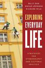 Exploring Everyday Life: Strategies for Ethnography and Cultural Analysis by Billy Ehn, Richard Wilk, Orvar Lofgren (Hardback, 2015)