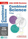 AQA GCSE Combined Science Trilogy Foundation Tier All-in-One Revision and Practice by Collins GCSE (Paperback, 2016)