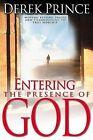 Entering the Presence of God: Moving Beyond Praise & Thanksgiving to True Worship by Derek Prince (Paperback / softback)