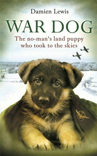 War Dog: The no-man's-land puppy who took to the skies, Lewis, Damien, Excellent