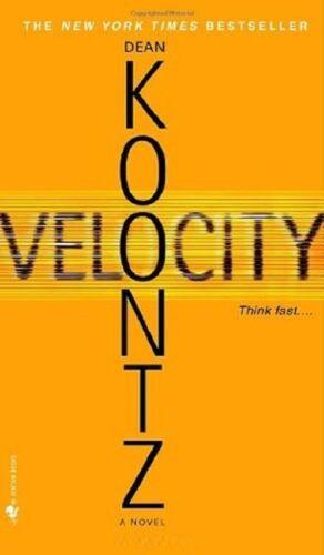 1 of 1 - Velocity - Dean Koontz Paperback VGC Think Fast! -  A Terrifying Thriller