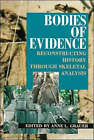 Bodies of Evidence: Reconstructing History Through Skeletal Analysis by John Wiley and Sons Ltd (Paperback, 1995)