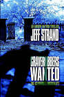 Graverobbers Wanted (No Experience Necessary) by Jeff Strand (Paperback / softback, 2005)