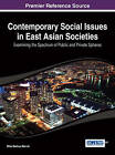 Contemporary Social Issues in East Asian Societies: Examining the Spectrum of Public and Private Spheres by Idea Group,U.S. (Hardback, 2014)