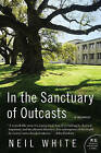 In the Sanctuary of Outcasts by Neil White (Paperback / softback, 2010)