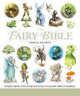 The Fairy Bible: Everything You Ever Wanted to Know About the World of Fairies by Teresa Moorey (Paperback, 2008)