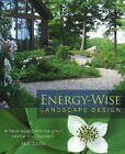 Energy-Wise Landscape Design: A New Approach for Your Home and Garden by Sue Reed (Paperback, 2010)