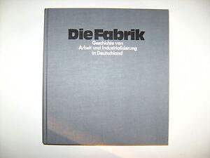 Wolfgang-Ruppert-Die-Fabrik-Geschichte-von-Arbeit-und-Industrialisierung-Beck