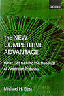 The New Competitive Advantage: The Renewal of American Industry by Michael H. Best (Paperback, 2001)