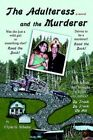 Adulteress and The Murderer 9780595411610 by Clyde G Schultz Paperback
