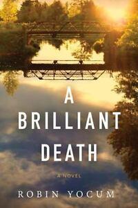A-Brilliant-Death-by-Robin-Yocum-2016-Paperback