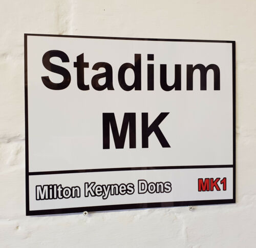 Milton Keynes Dons fc Stadium MK Metal Street Sign 2 Sizes Available football