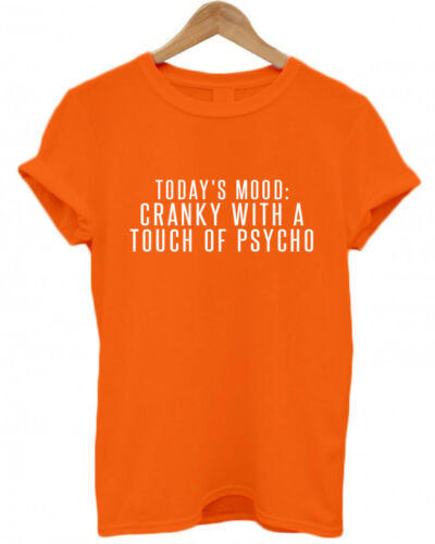 christmas T Shirt funny girlfriend TODAYS MOOD: CRANKY WITH A TOUCH OF PSYCHO