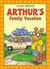 Arthur's Family Vacation by Marc Brown (Paperback, 2010)