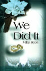 We Did It by Mike Scott (Paperback / softback, 2000)