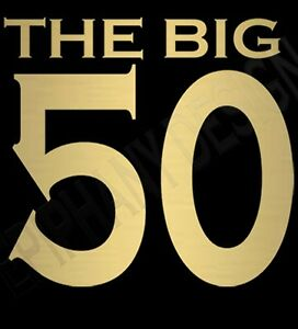 Image Is Loading The Big 50 Birthday T Shirt 50th