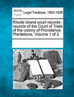Rhode Island Court Records: Records of the Court of Trials of the Colony of Providence Plantations. Volume 1 of 2 by Gale, Making of Modern Law (Paperback / softback, 2011)