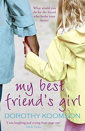 My Best Friend's Girl By Dorothy Koomson. 9781847442994