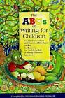 ABCs of Writing for Children: 114 Children's Authors and Illustrators Talk About the Art, the Business, the Craft and the Life of Writing Children's Literature by Elizabeth Koehler-Pentacoff (Paperback, 2002)