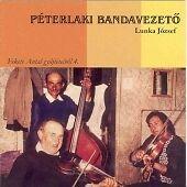 Jozsef Lunka - Peterlaki Bandavezeto (Antal Fekete's Field Recordings, Vol....