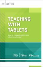 Teaching with Tablets: How do I integrate tablets with effective instruction? A