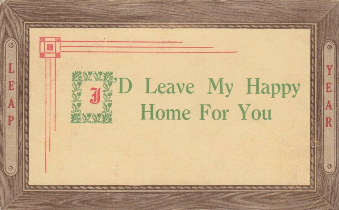 LEAP YEAR, PU-1912; Notices - I'd Leave My Happy Home For You