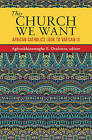 The Church We Want: African Catholics Look to Vatican III by Orbis Books (USA) (Paperback, 2016)