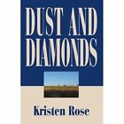 Dust and Diamonds 9780595279746 by Kristen Rose Book