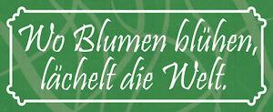 Where Flowers Bloom Smiles Die Welt Tin Sign Shield 10 X 27 CM K1652
