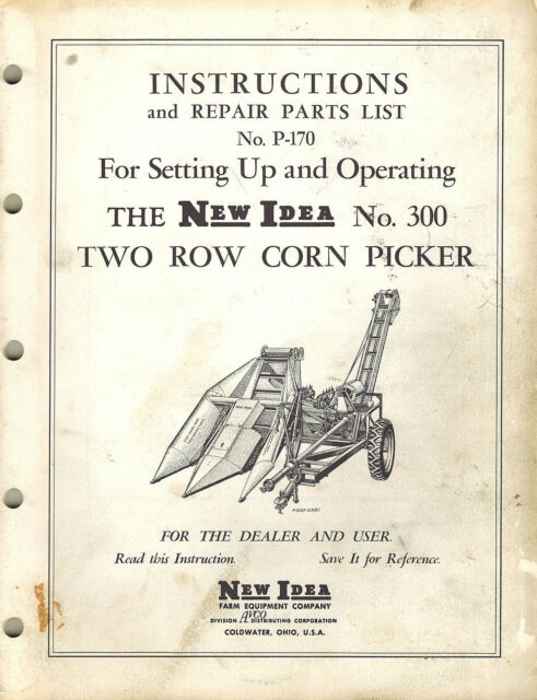 New Idea 300 Two Row Pull Type Corn Picker Operator U0026 39 S
