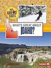 What's Great about Idaho? by Sherra G Edgar (Paperback / softback, 2015)