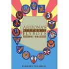 Arizona's Hispanic Flyboys 1941-1945 by Rudolph C Villarreal (Paperback / softback, 2002)
