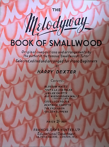 Details about The Melodyway Book Of Smallwood Harry Dexter Piano Beginners  Music Book S114
