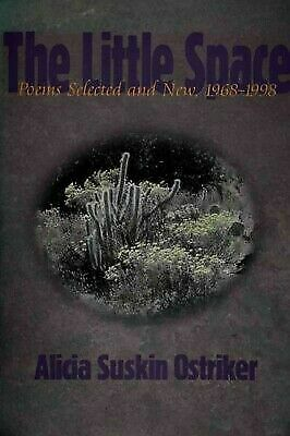 The Little Space: Poems Selected and New, 1968-1998 (Pitt Poetry Series) by Ost