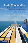 Trade Cooperation: The Purpose, Design and Effects of Preferential Trade Agreements by Cambridge University Press (Hardback, 2015)