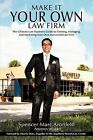 Make It Your Own Law Firm: The Ultimate Law Student's Guide to Owning, Managing, and Marketing Your Own Successful Law Firm by Spencer Marc Aronfeld (Paperback / softback, 2011)