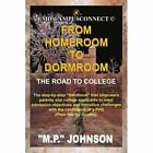 From Homeroom to Dormroom The Road to College Paperback – 27 Jun 2007