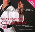 Shakespeare's Champion by Charlaine Harris (CD-Audio, 2010)