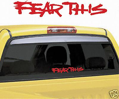 FEAR THIS DECAL TRUCK CAR DECALS WINDOW STICKER NO FEAR 4X4